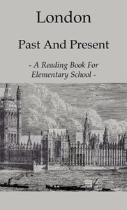 London Past And Present - A Reading Book For Elementary School