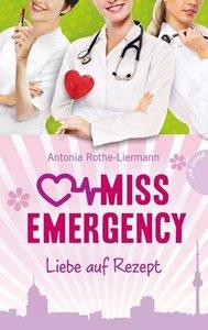 Miss Emergency. Liebe auf Rezept