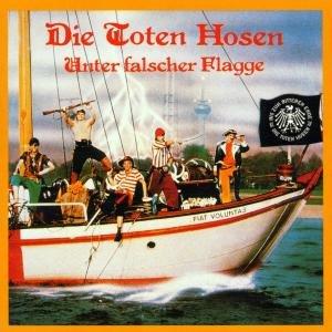 Toten Hosen, D: Unter Falscher Flagge