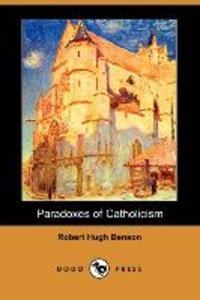 Paradoxes of Catholicism (Dodo Press)