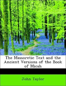 The Massoretic Text and the Ancient Versions of the Book of Mica