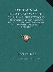 Experimental Investigation of the Spirit Manifestations