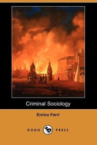 Criminal Sociology (Dodo Press)