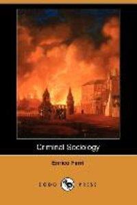 Criminal Sociology (Dodo Press)