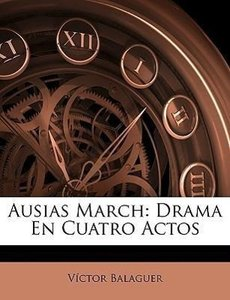 Ausias March: Drama En Cuatro Actos