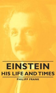 Einstein - His Life and Times