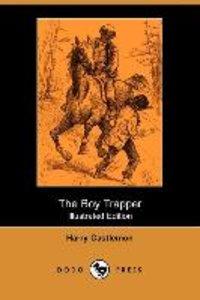 The Boy Trapper (Illustrated Edition) (Dodo Press)