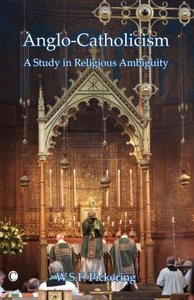 Anglo-Catholicism: A Study in Religious Ambiguity