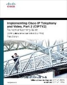 Implementing Cisco IP Telephony and Video, Part 2 (Ciptv2) Found