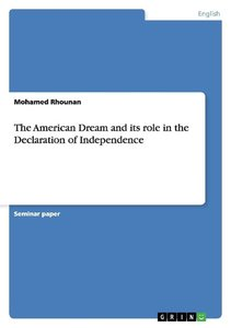The American Dream and its role in the Declaration of Independen