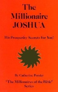 The Millionaire Joshua, His Prosperity Secrets for You!