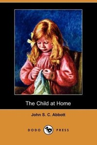 The Child at Home (Dodo Press)
