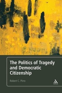 The Politics of Tragedy and Democratic Citizenship
