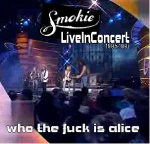 Live-Who The Fuck Is Alice