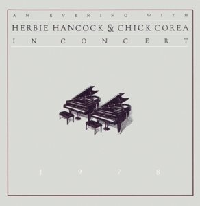 An Evening With Herbie Hancock & Chick Corea