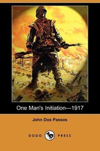 One Man's Initiationa1917 (Dodo Press)