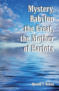 Mystery, Babylon the Great, the Mother of Harlots