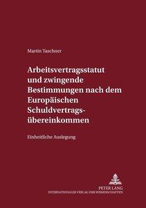 Arbeitsvertragsstatut und zwingende Bestimmungen nach dem Europä