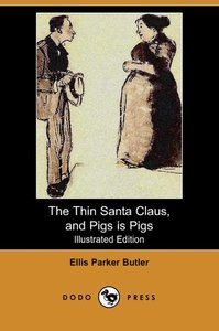 The Thin Santa Claus, and Pigs Is Pigs (Illustrated Edition) (Do