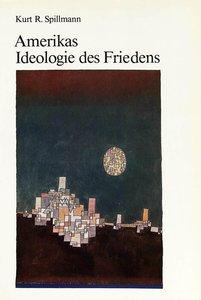 Amerikas Ideologie des Friedens