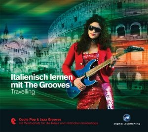 Italienisch Lernen Mit The Grooves-Travelling