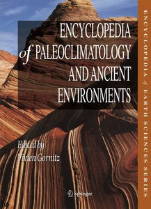 Encyclopedia of Paleoclimatology and Ancient Environments