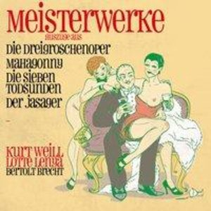 Meisterwerke - Dreigroschenoper, Mahagonny (Auszüge)