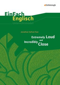 Extremely Loud and Incredibly Close. EinFach Englisch Unterricht