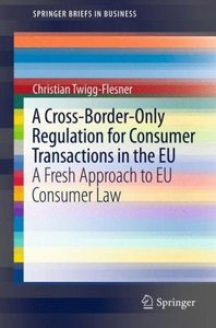 A Cross-Border-Only Regulation for Consumer Transactions in the