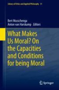What Makes Us Moral? On the Capacities and Conditions for being
