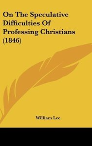 On The Speculative Difficulties Of Professing Christians (1846)