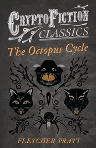 The Octopus Cycle (Cryptofiction Classics - Weird Tales of Stran