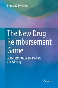 The New Drug Reimbursement Game: a Regulator's Guide to Playing