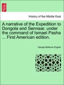 A narrative of the Expedition to Dongola and Sennaar, under the