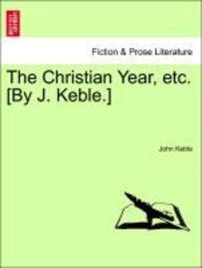 The Christian Year, etc. [By J. Keble.]