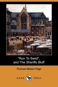 Run to Seed, and the Sheriffs Bluff (Dodo Press)