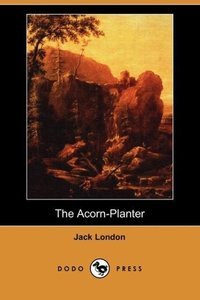 The Acorn-Planter (Dodo Press)