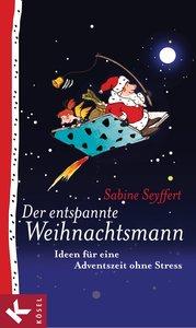Seyffert, S: Der entspannte Weihnachtsmann