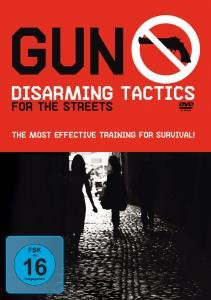 Gun Disarming Tactics For The Streets