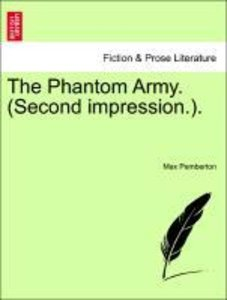 The Phantom Army. (Second impression.).