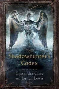 The Shadowhunter's Codex: Being a Record of the Ways and Laws of