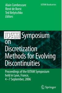 IUTAM Symposium on Discretization Methods for Evolving Discontin