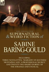 The Collected Supernatural and Weird Fiction of Sabine Baring-Go
