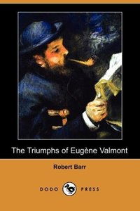 The Triumphs of Eugene Valmont (Dodo Press)