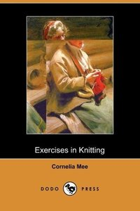 Exercises in Knitting (Dodo Press)