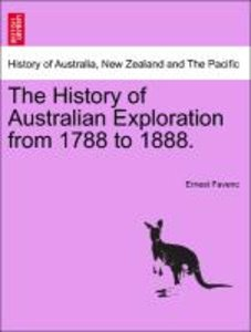 The History of Australian Exploration from 1788 to 1888.