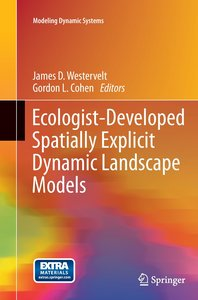 Ecologist-Developed Spatially-Explicit Dynamic Landscape Models