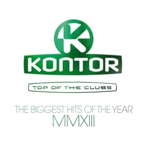 Kontor Top Of The Clubs-Biggest Hits Of 2013