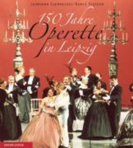 150 Jahre Operette in Leipzig