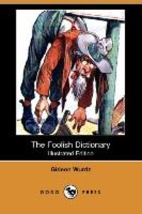 The Foolish Dictionary (Illustrated Edition) (Dodo Press)